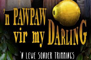 Paw Paw Vir My Darling